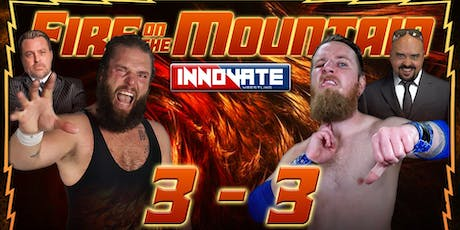 Innovate Wrestling Fire on the Mountain 2019 tickets