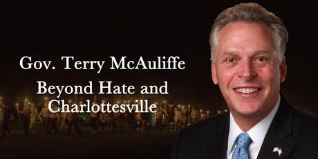 Gov. Terry McAuliffe: Beyond Hate and Charlottesville  tickets