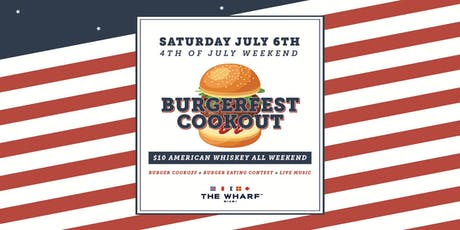 Burgerfest Cookout! - 'Fourth Of July Weekend' tickets