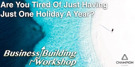 Business Building Workshop - FREE tickets