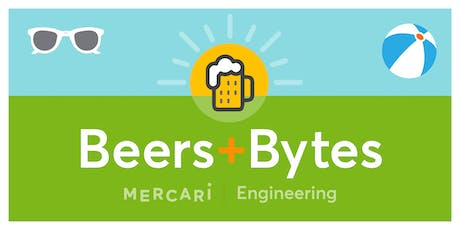 Beers + 'Bytes' Fun in the Sun | by Mercari Engineering tickets