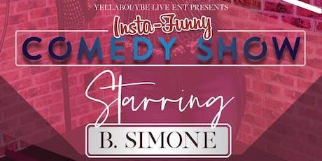 InstaFunny Comedy Series Presents: B Simone Live tickets