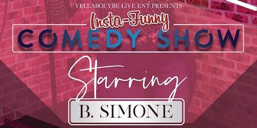 InstaFunny Comedy Series Presents: B Simone Live
