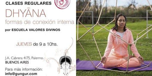 Dhyana. Meditación: Formas de Conexión Interna.