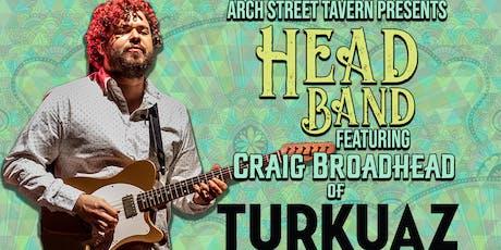 Headband featuring Craig Broadhead of Turkuaz tickets
