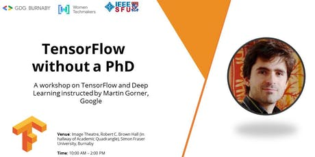 "[Workshop] ""TensorFlow without a PhD"" by Martin Gorner, Google tickets"