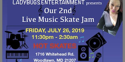 LADYBUGS ENTERTAINMENT presents Live Music Skate Jam
