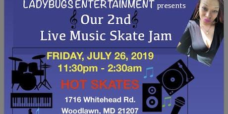 LADYBUGS ENTERTAINMENT presents Live Music Skate Jam tickets