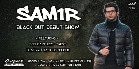 SAM1R: Black Out Debut - The Outpost tickets
