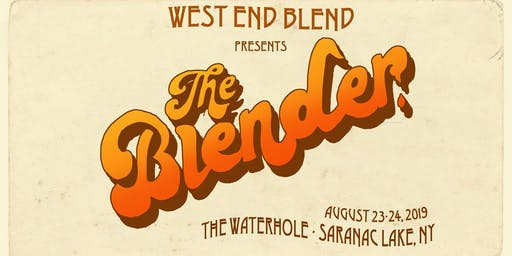"""Two Day Passes - West End Blend Presents """"The Blender"""""""