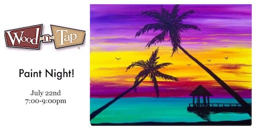 Paint Night at Wood-n-Tap 7/22