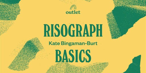 Risograph Basics at Outlet!