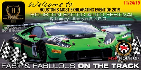2019 5th Annual HOUSTON EXOTIC AUTO FESTIVAL tickets
