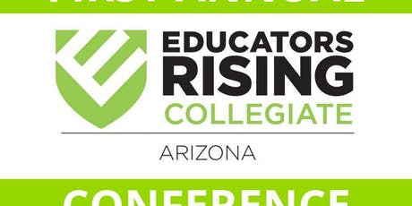 First Annual Educators Rising Collegiate Arizona Conference tickets