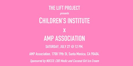 The Lift Project: Children's Institute x AMP Association tickets
