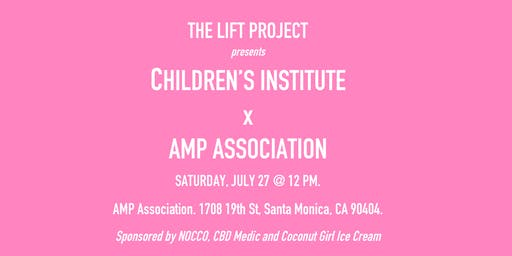The Lift Project: Children's Institute x AMP Association