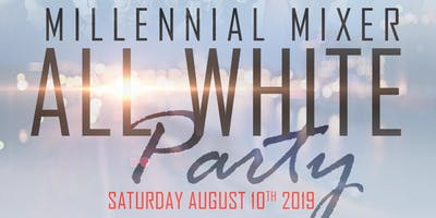 Millennial Mixer- All White Affair