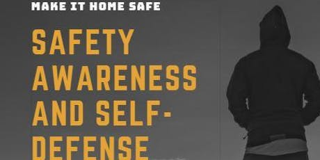 MAKE IT HOME SAFE: SAFETY AWARENESS AND SELF-DEFENSE SEMINAR tickets