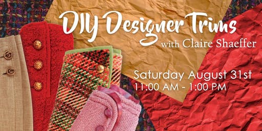 DIY Designer Trims with Claire Schaeffer
