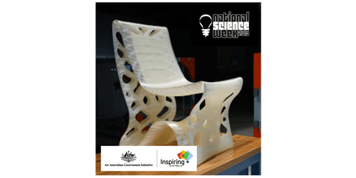 National Science Week - Innovative 3D Printing: Expanding the boundaries of what's possible