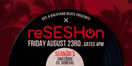 Backyard Beats presents reSESHon Gweedore tickets