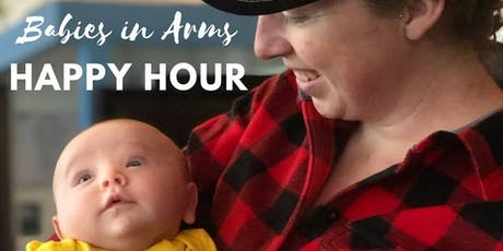 Babies in Arms Happy Hour tickets