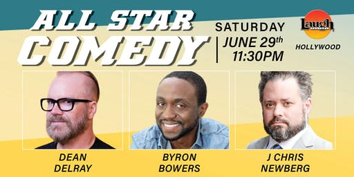 Dean Delray, J Chris Newberg, and Byron Bowers - All-Star Comedy!
