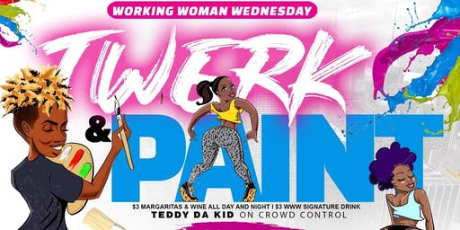 """WWW SIP AND PAINT 4 """"TWERK AND PAINT """" EDITION"""
