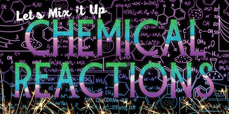Home School Day: Lets Mix Things Up- Chemical Reactions tickets