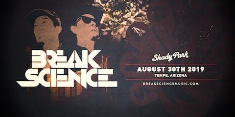 Break Science at Shady Park tickets