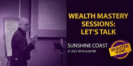 Wealth Mastery Sessions: Let's Talk Sunshine Coast (FREE Event) tickets