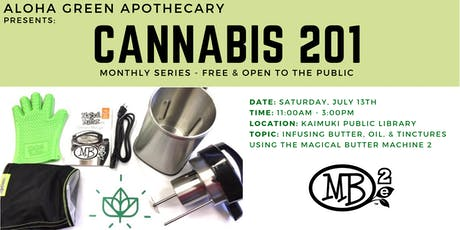 Cannabis 201 Cannabis Butter, Oil & Tinctures w/Magical Butter Machine 2 tickets