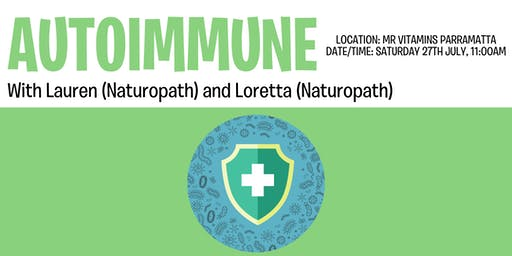 Autoimmunity and your Health @ Mr Vitamins with Lauren and Loretta