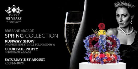 Brisbane Arcade Spring Collection Runway Show and Cocktail Party 2019 tickets