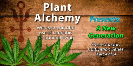 The Art of Cannabis Cultivation ~ Part 4 - A New Generation (repeat talk)