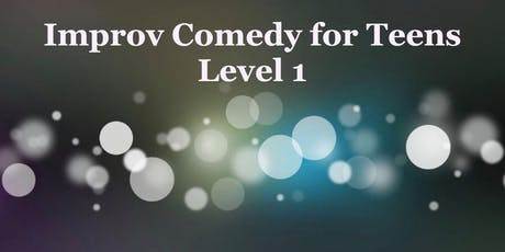 Improv Comedy for Teens!  Level 1 tickets