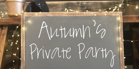 Autumn's Private Party! Invite Only :) tickets