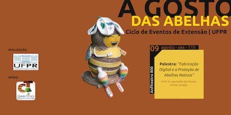 """Palestra: """"Fabricação Digital e a Proteção de Abelhas Nativas"""" entradas"""