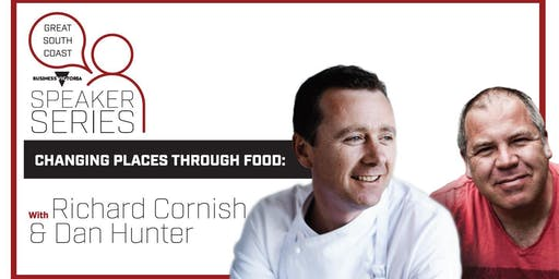 Changing Places Through Food: With Dan Hunter & Richard Cornish