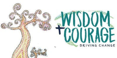 WISDOM AND COURAGE - DRIVING CHANGE 2019 Queensland Catholic Indigenous Education Conference