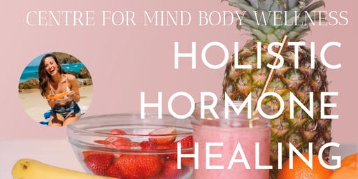 Holistic Hormone Healing -  Empower Your Female Body &  Cycle Naturally!