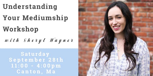 Understanding Your Mediumship Workshop with Sheryl Wagner