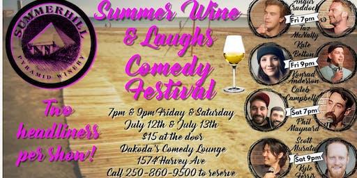 Summerhill's Summer Wine & Laughs Comedy Festival at Dakoda's
