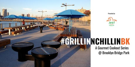 #GrillinNChillinBK A Gourmet Cookout Series @ Brooklyn Bridge Park  tickets