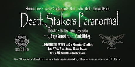 Death Stalkers Paranormal, Episode 1 - PREMIERE tickets