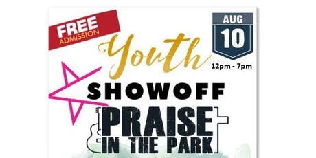 Youth SHOWOFF PRAISE in the Park tickets