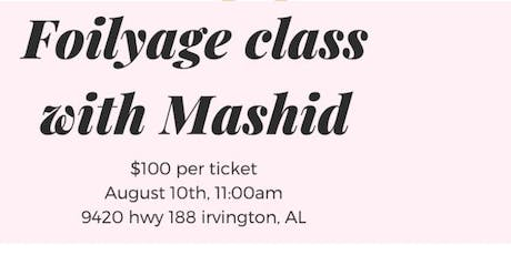 Foilyage class with Mashid tickets