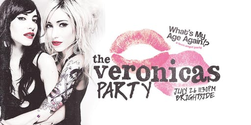 What's My Age Again | The Veronicas Party