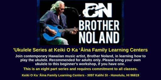'Ukulele Series with Brother Noland