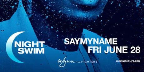 Encore Beachclub's Nightswim w/Saymyname tickets